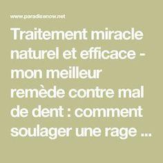 Traitement miracle naturel et efficace - mon meilleur remède contre mal de dent : comment soulager une rage de dents, calmer la douleur même sévère, intense ou atroce.
