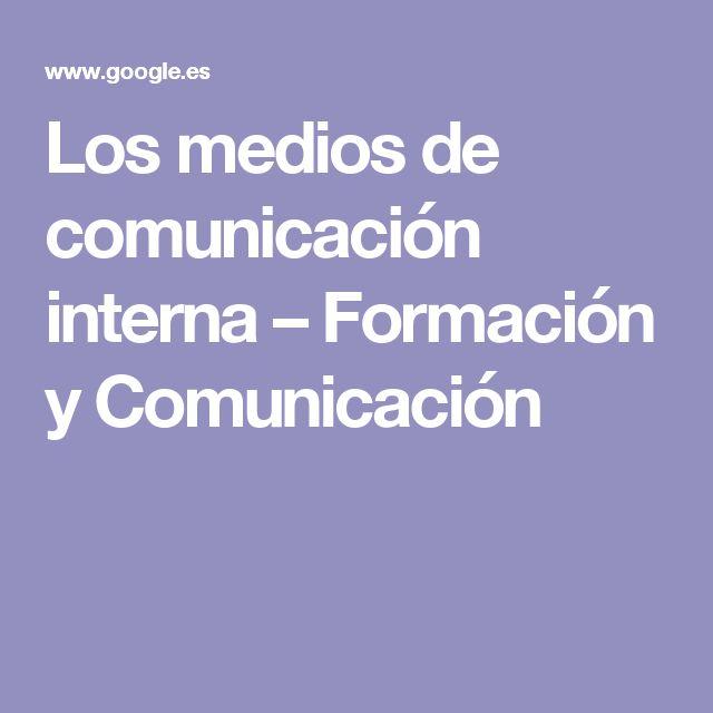 Los medios de comunicación interna – Formación y Comunicación