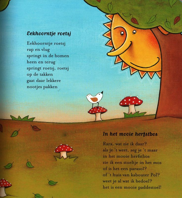 * Versje 'Eekhoorntje roetsj' en 'In het mooie herfstbos' uit het versjesboek 'Seizoentjes'. Auteur Elly van der Linden; Illustrator Debbie Lavreys; Uitgeverij Clavis