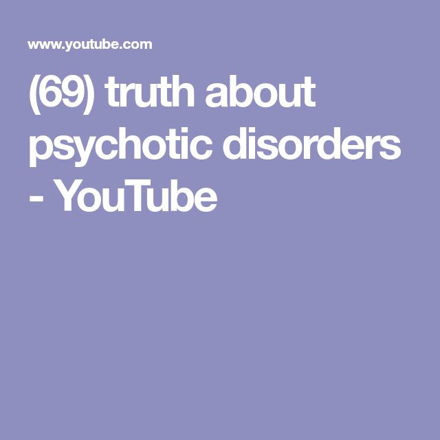 (69) truth about psychotic disorders - YouTube