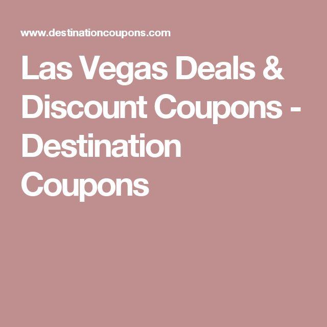 Las Vegas Deals & Discount Coupons - Destination Coupons