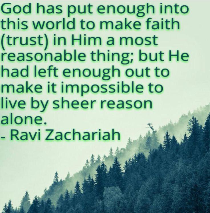Faith > Reason  And it's Zacharias!