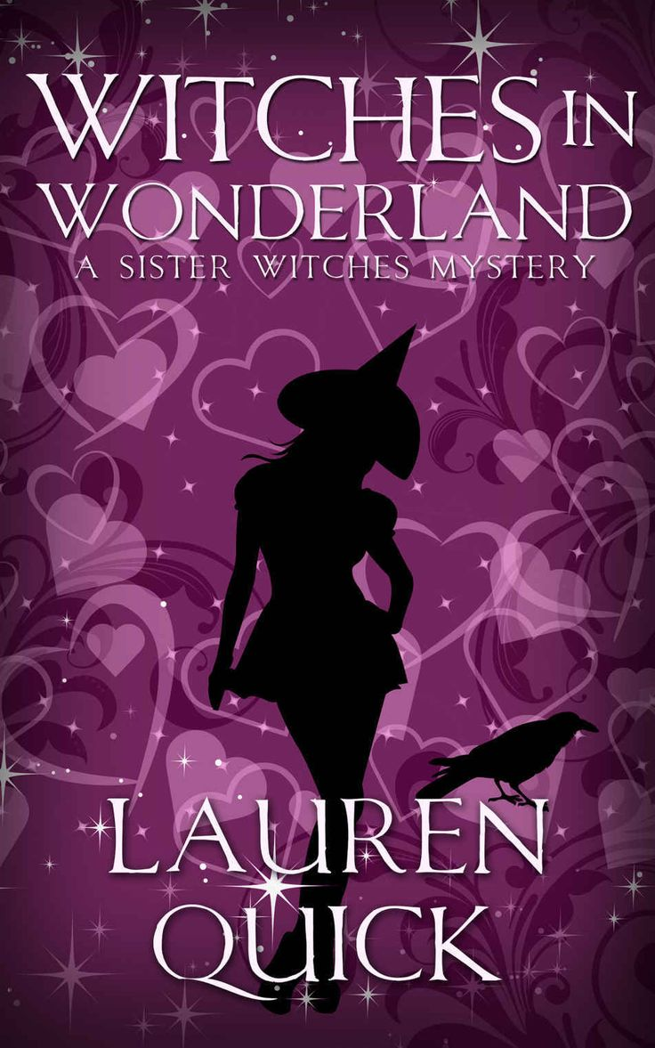 Witches in Wonderland: Book 5 (A Sister Witches Mystery) by Lauren Quick…