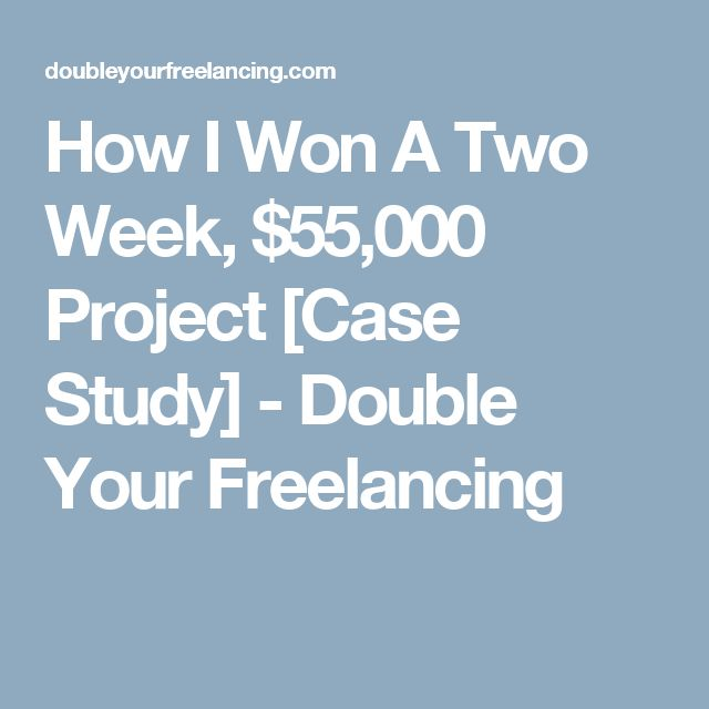 How I Won A Two Week, $55,000 Project [Case Study] - Double Your Freelancing