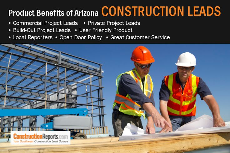 Product Benefits of Arizona Construction Leads: •Commercial Project Leads •Private Project Leads •Build-Out Project Leads •User Friendly Product •Local Reporters •Open Door Policy •Great Customer Service