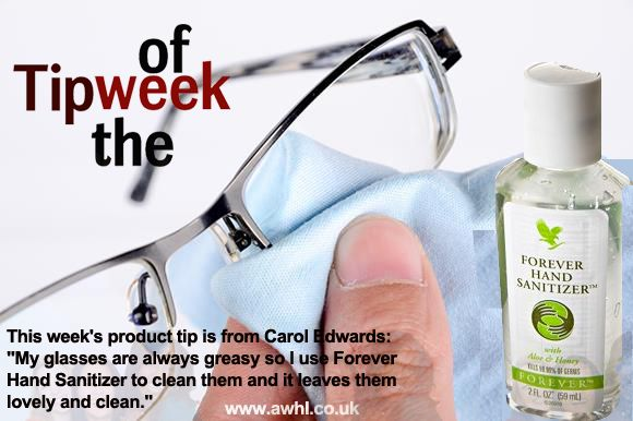"This week's product tip is from Carol Edwards: ""My glasses are always greasy so I use Forever Hand Sanitizer to clean them and it leaves them lovely and clean."" Order Online www.wealthyandhealthy.flp.com"
