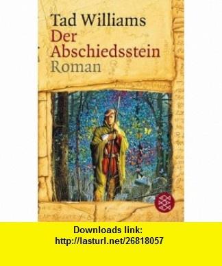 Der Abschiedsstein. (9783596130740) Tad Williams , ISBN-10: 3596130743  , ISBN-13: 978-3596130740 ,  , tutorials , pdf , ebook , torrent , downloads , rapidshare , filesonic , hotfile , megaupload , fileserve