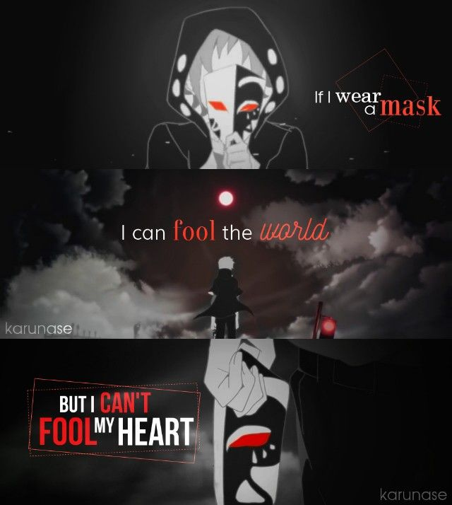 """If I wear a mask, I can fool the world but I can't fool my heart.."" 