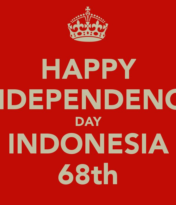 HAPPY INDEPENDENCE DAY INDONESIA 68th