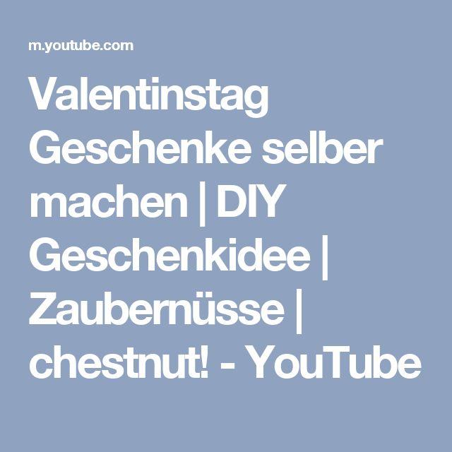 Valentinstag Geschenke selber machen | DIY Geschenkidee | Zaubernüsse | chestnut! - YouTube