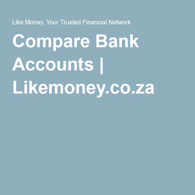 Compare Bank Accounts | Likemoney.co.za