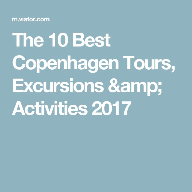 The 10 Best Copenhagen Tours, Excursions & Activities 2017