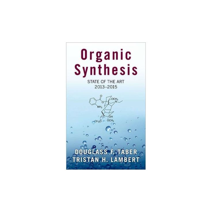 Organic Synthesis : State of the Art 2013-2015 (Hardcover) (Douglass F. Taber & Tristan Lambert)