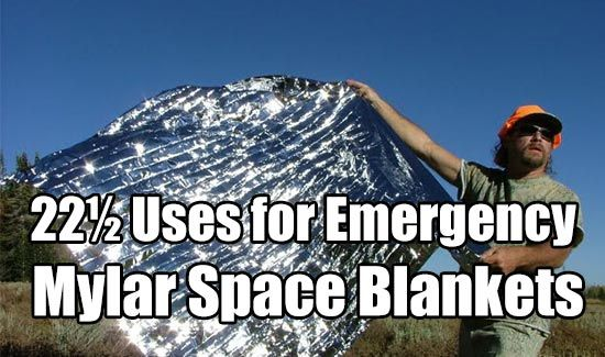 22½ Uses for Emergency Mylar Space Blankets, survival, prepping, shtf, prepping, stockpile, bug out bag, gear, survival gear, mylar,