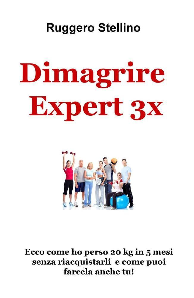 Prima Copia Autografata del Libro Dimagrire Expert 3x...
