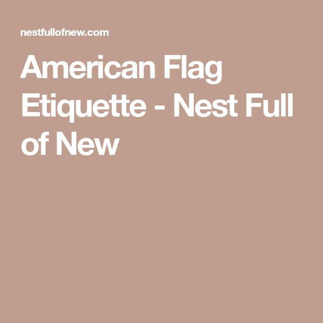 American Flag Etiquette - Nest Full of New