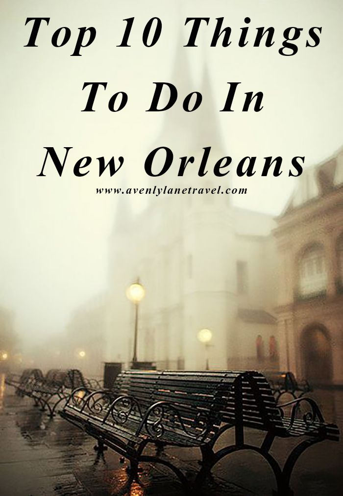 Top 10 things to do in new orleans louisiana read more for Things to do in mew orleans