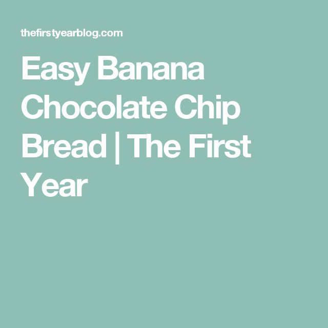 Easy Banana Chocolate Chip Bread | The First Year