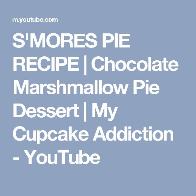 S'MORES PIE RECIPE | Chocolate Marshmallow Pie Dessert | My Cupcake Addiction - YouTube