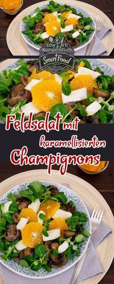 Feldsalat mit karamellisierten Champignons & Orangenscheiben schmeckt so aufregend lecker, wie er klingt. Low Carb und kalorienarm durch Erythrit.