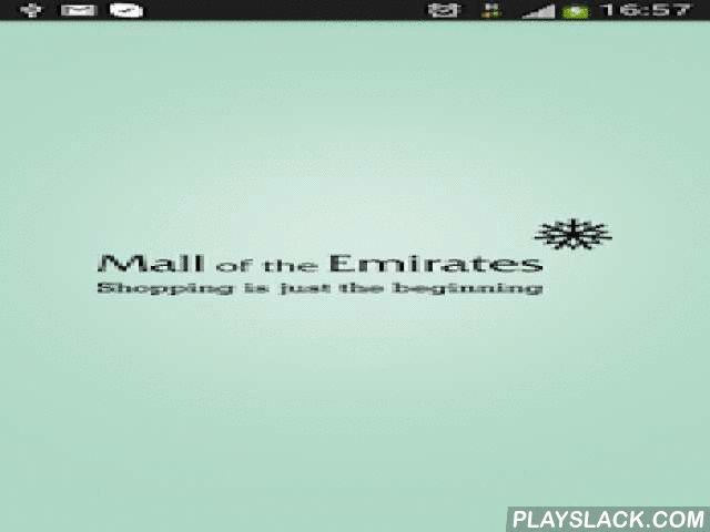 Mall Of The Emirates (MOE)  Android App - playslack.com , **The official app of Mall of the Emirates**.Mall of the Emirates, the ultimate leisure, entertainment and shopping destination in Dubai features over 500 international brands, including department, fashion, lifestyle, sports, electronics and home furnishing stores.Majid Al Futtaim Properties is pleased to deliver the newly updated Mall of the Emirates mobile app. The latest version is packed with new and exciting features for all…