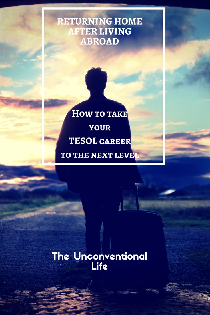 What it feels like when you first return home after living abroad and how you can develop your TESOL career!