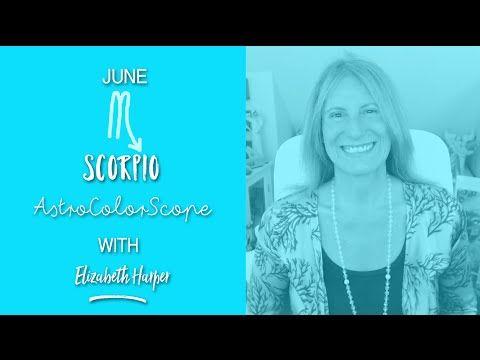 SCORPIO June 2016 Astrocolorscope, Astrology, Color & Crystals with Eliz...