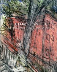 LEON KOSSOFF: LONDON LANDSCAPES  $40.00 USD Published on the occasion of the traveling exhibition Leon Kossoff: London Landscapes L.A. Louver 23 January - 1 March 2014 Exhibition curated by Andrea Rose