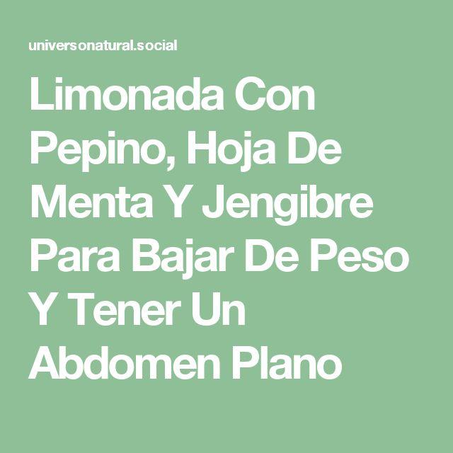 Limonada Con Pepino, Hoja De Menta Y Jengibre Para Bajar De Peso Y Tener Un Abdomen Plano