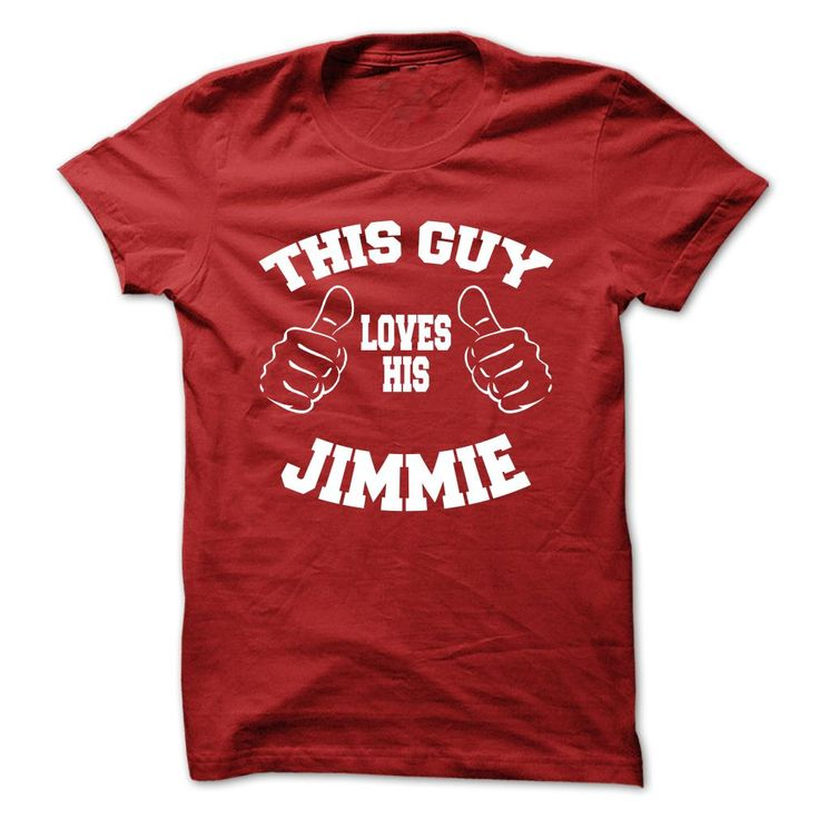 JIMMIE Collection: Valentine versionJIMMIE, This shirt is perfect for your husband (boyfriend)! Order now.  JIMMIE Collection: This guy love his JIMMIEThis guy love his JIMMIE, JIMMIE, Im a JIMMIE, Keep Calm JIMMIE, team JIMMIE, I am a JIMMIE, keep calm and let JIMMIE handle it, Team JIMMIE, lifetime member, your name, name tee, JIMMIE tee, am JIMMIE, JIMMIE thing, a JIMMIE, love his JIMMIE, love JIMMIE