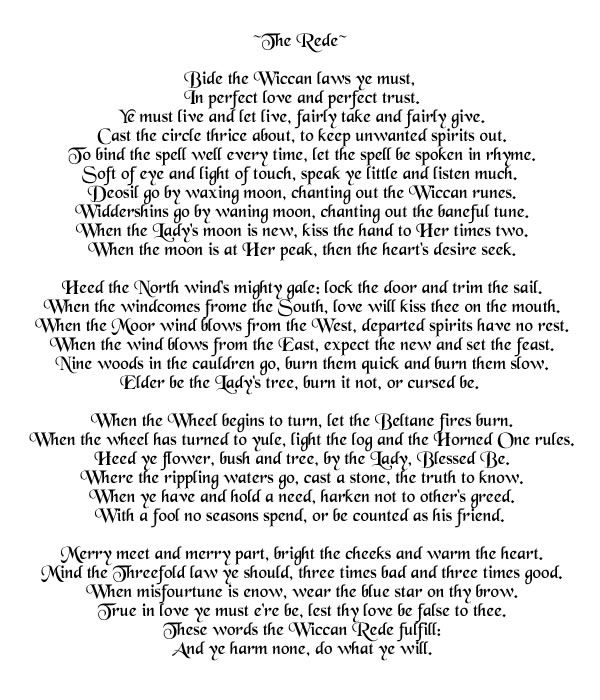 Wiccan Rede  - Book of Shadows http://www.fullmoonventure.com/wiccanrede.html