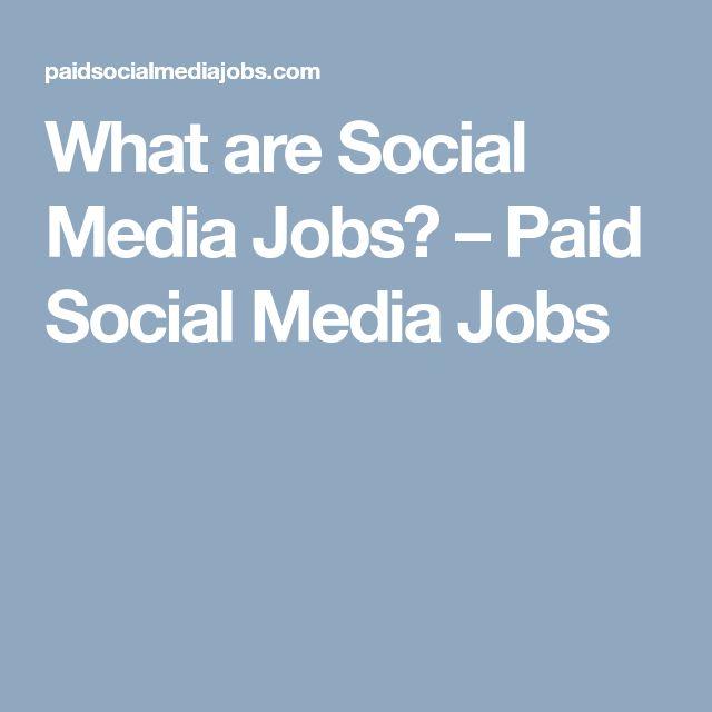 What are Social Media Jobs? – Paid Social Media Jobs