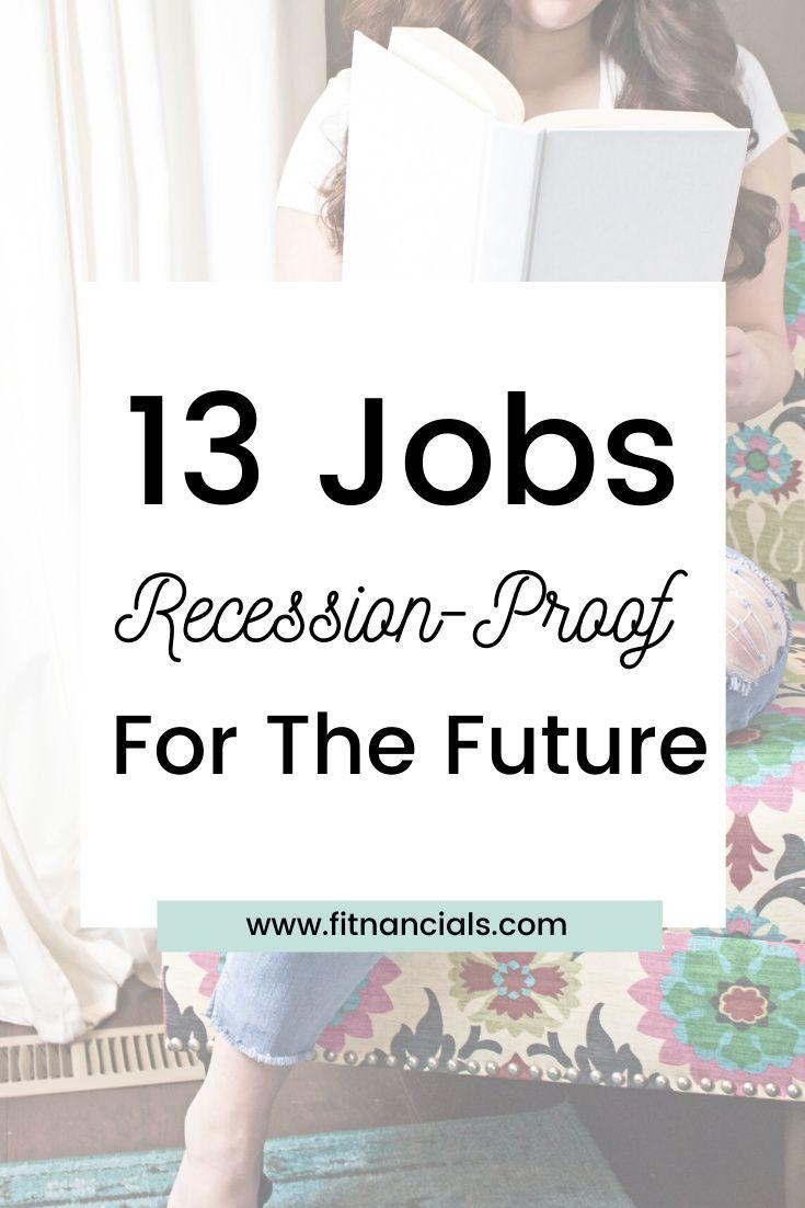 13 Recession Proof Jobs For The Future Job Future Jobs Make Real Money