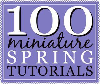 100 Miniature Spring Tutorials | true2scale