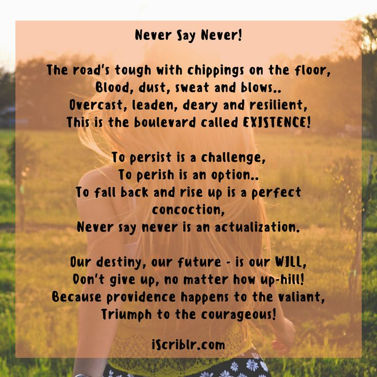 When giving up is not an option!💪 http://iscriblr.com/never-say-never/ #iScriblr #neverSayNever #poetryFromTheHeart #courageousAct #motivation #inspiration #neverGiveUp