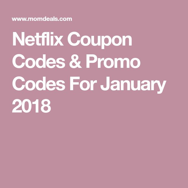 Netflix Coupon Codes & Promo Codes For January 2018
