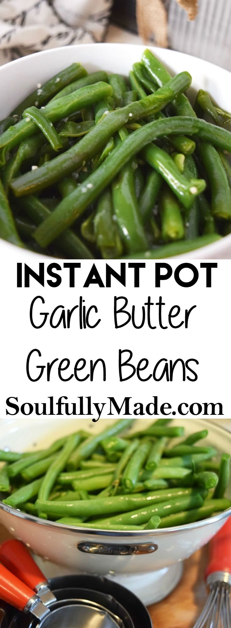 Instant Pot Garlic Butter Green Beans made in a flash! A perfect side for any dish! #instantpot #greenbeans