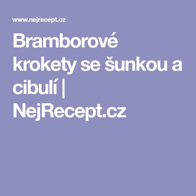 Bramborové krokety se šunkou a cibulí | NejRecept.cz