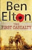 We have all Ben Elton's books barring one and each is a great read . The First Casualty is written in a different style to the others and is a great read for those interested in the ravages of war, both mental and physical.