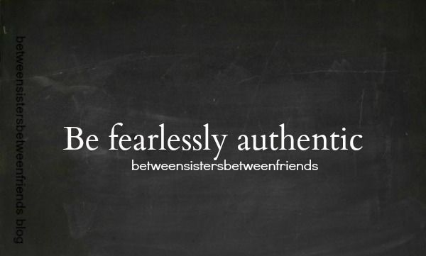 Between Sisters Between Friends: Be Fearless #wisdom #words #quote #quotes