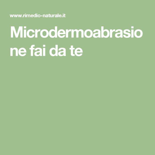 Microdermoabrasione fai da te