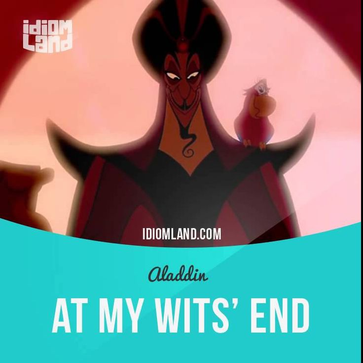 """""""Be at your wits' end"""" means """"to be worried about something and not know what you should do next"""".  Usage in a movie (""""Aladdin""""): - Jafar, my most trusted advisor. I am in desperate need of your wisdom. - My life is but to serve you, my lord. - It's this suitor business. Jasmine refuses to choose a husband. I'm at my wits' end.  #idiom #idioms #slang #saying #sayings #phrase #phrases #expression #expressions #english #englishlanguage #learnenglish #studyenglish #language #vocabulary #efl…"""