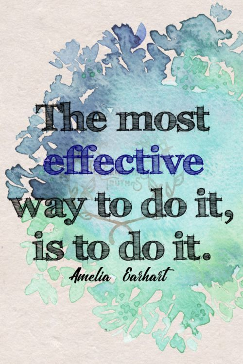 The most effective way to do it is to do it. Amelia Earhart   161/365  qotd 365project amelia earhart quote of the day quoteoftheday just do it motivating quotes inspiring quotes graphic design quotes