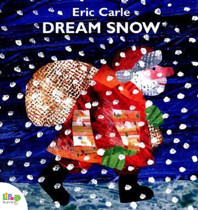 How can Christmas can come if there is no snow? We know! Let's dream about snow, some dreams come true. Dream Snow by Eric Carle.