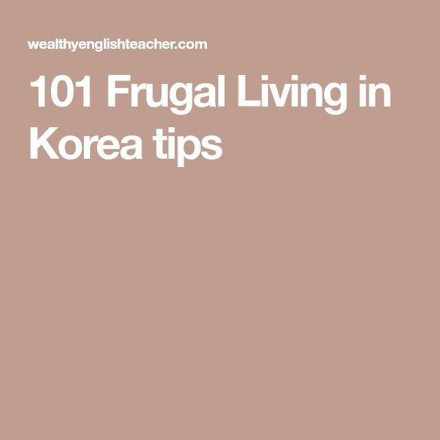101 Frugal Living in Korea tips