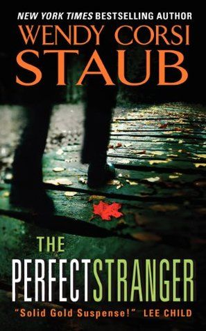 THE PERFECT STRANGER by Wendy Corsi Staub - a Friend of a Friend...please read!!