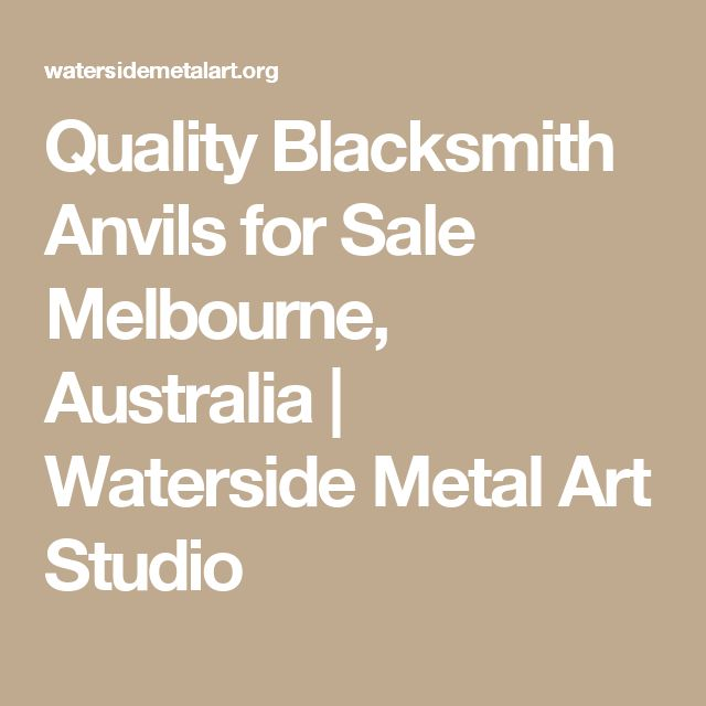 Quality Blacksmith Anvils for Sale Melbourne, Australia | Waterside Metal Art Studio