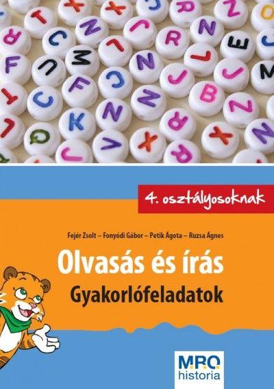 Fejér Zsolt - Fonyódi Gábor - Petik Ágota - Ruzsa Ágnes - Olvasás és írás - Gyakorlófeladatok 4. osztályosoknak