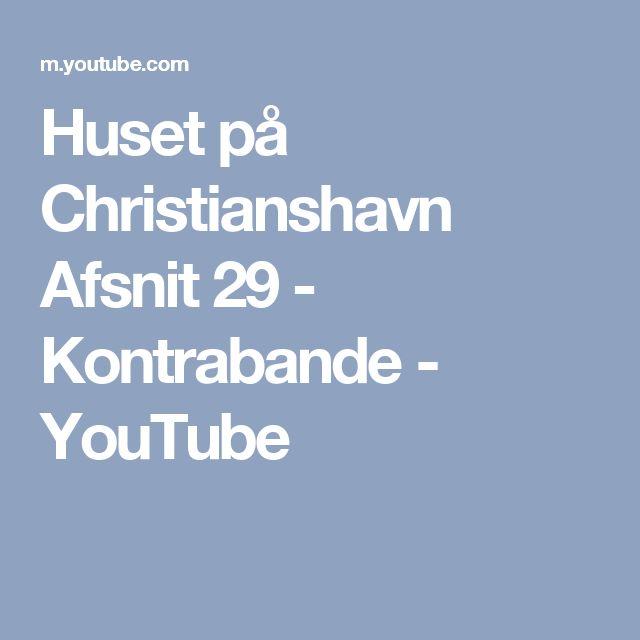 Huset på Christianshavn Afsnit 29 - Kontrabande - YouTube