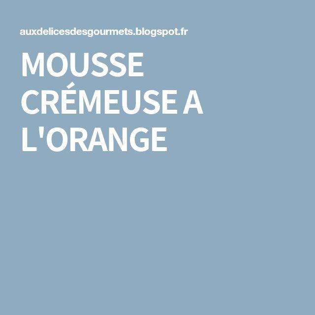 MOUSSE CRÉMEUSE A L'ORANGE